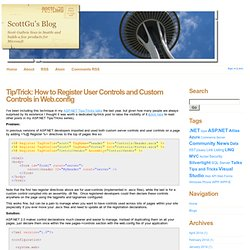 ScottGu's Blog : Tip/Trick: How to Register User Controls a