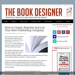 How to Create, Register and List Your New Publishing Company - The Book Designer