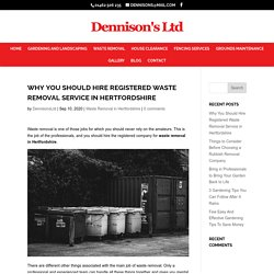 Why You Should Hire Registered Waste Removal Service in Hertfordshire