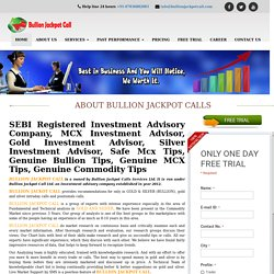 SEBI Registered Investment Advisory Company,Safe MCX Tips,Genuine Commodity Tips,Commodity Tips Advisor,Big Target with Small Stop Loss Trading Tips