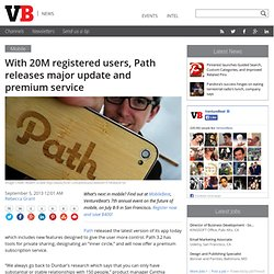 With 20M registered users, Path releases major update and premium service