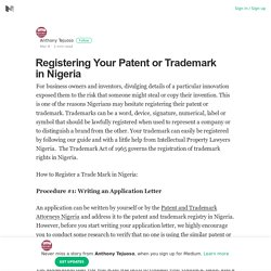 Registering Your Patent or Trademark in Nigeria – Anthony Tejuoso – Medium