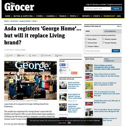 Asda registers 'George Home'... but will it replace Living brand?