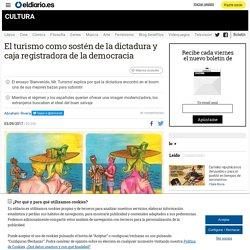 El turismo como sostén de la dictadura y caja registradora de la democracia