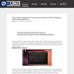 Como instalar o Sublime Text 3 no Ubuntu e derivados via PPA ( Versão para usuários não registrados ) - Diolinux - Linux, Ubuntu, Android e tecnologia