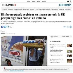 """Bimbo no puede registrar su marca en toda la UE porque significa """"niño"""" en italiano"""