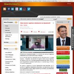 Video tutorial: registrare videolezioni con Apowersoft