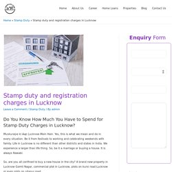 Stamp duty and registration charges in Lucknow -