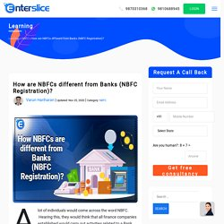 How are NBFCs different from Banks (NBFC Registration)? Enterslice