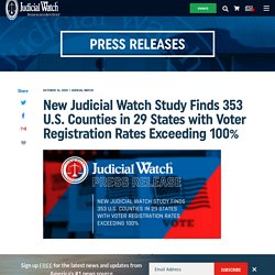 New Judicial Watch Study Finds 353 U.S. Counties in 29 States with Voter Registration Rates Exceeding 100%