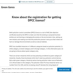 Know about the registration for getting DPCC licence? – Green Genra