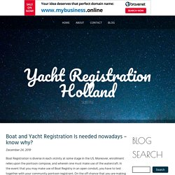 Boat and Yacht Registration Is needed nowadays – know why?