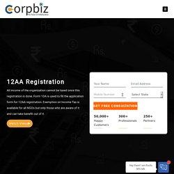 12AA Registration in India - Procedure, Documents, Benefits - Corpbiz