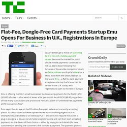 Flat-Fee, Dongle-Free Card Payments Startup Emu Opens For Business In U.K., Registrations In Europe