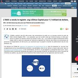 L'ISOC a vendu le registre .org à Ethos Capital pour 1,1 milliard de dollars, afin « de faire beaucoup plus pour que l'Internet soit accessible à tous »