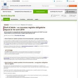 Droit d'alerte : un nouveau registre obligatoire à compter du 1er avril 2014