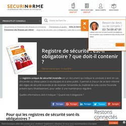 Registre de sécurité : est-il obligatoire ? que doit-il contenir