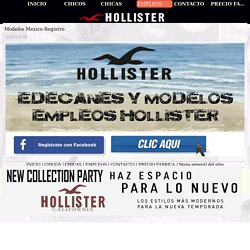 Modelos Mexico Registro - - Hollister New Collection Party