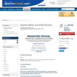 Registro Oficial. 9 de JULIO del 2001 - Derecho Ecuador