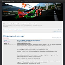 Gran Turismo 5 (GT5) - GTPlay : Ressources - Communauté - Compétitions - Forums