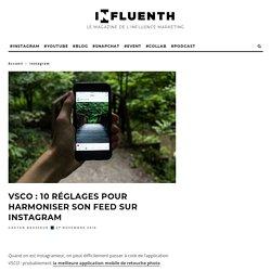 VSCO : 10 réglages pour harmoniser son feed sur Instagram