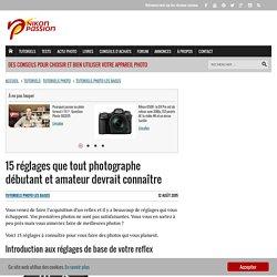 15 réglages à connaître - nikonpassion.com
