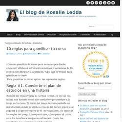 10 reglas para gamificar tu curso - El blog de Rosalie Ledda