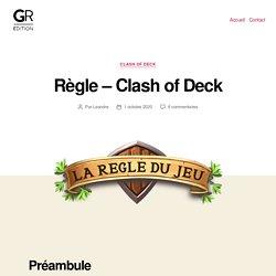 Règle – Clash of Deck – Grammes Edition le Blog