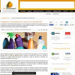 ACTU ENVIRONNEMENT 11/05/12 Le règlement sur les biocides entre en vigueur le 1er septembre 2013