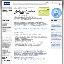 Le Règlement Cosmétique (CE) N°1223 2009