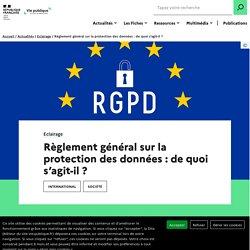 RGPD Règlement général sur la protection des données : de quoi s'agit-il