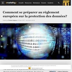 Comment se préparer au règlement européen sur la protection des données? - Data driven marketing