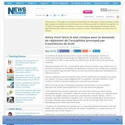 Henry Ford lance le test clinique pour la demande de règlement de l'acouphène provoqué par traumatisme de bruit