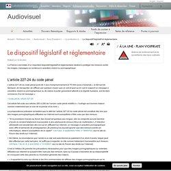 Le dispositif législatif et réglementaire - Audiovisuel