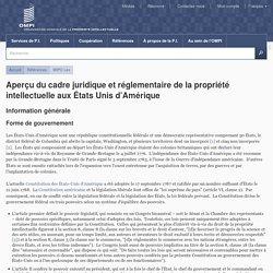 Aperçu du cadre juridique et réglementaire de la propriété intellectuelle aux États Unis d'Amérique