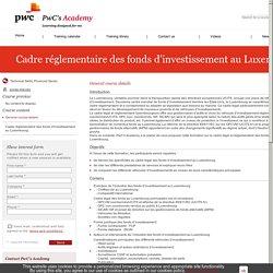 Cadre réglementaire des fonds d'investissement au Luxembourg