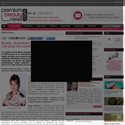 Russie: évolutions réglementaires en vue pour les cosmétiques