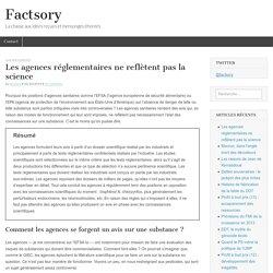 Les agences réglementaires ne reflètent pas la science – Factsory