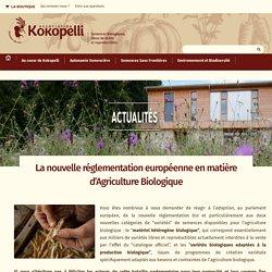 La nouvelle réglementation européenne en matière d'Agriculture Biologique - Le blog de Kokopelli