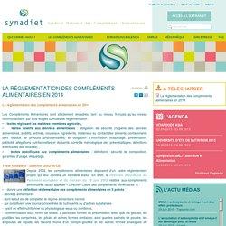 SYNADIET - 2014 - La réglementation des compléments alimentaires en 2014