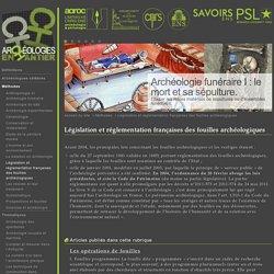 Législation et réglementation françaises des fouilles archéologiques