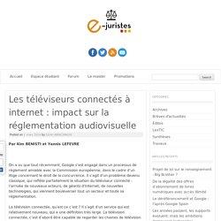 Les téléviseurs connectés à internet : impact sur la réglementation audiovisuelle