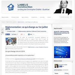 Réglementation : ce qui change au 1er juillet 2014
