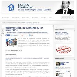 Réglementation : ce qui change au 1er janvier 2014
