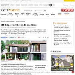 Règlementation thermique : l'essentiel de la RT 2012 en 10 questions - Cotemaison.fr