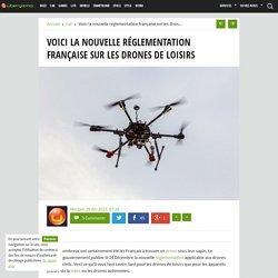 Voici la nouvelle réglementation française sur les drones de loisirs
