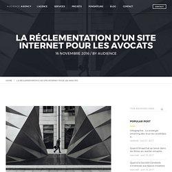 La réglementation d'un site internet pour les avocats - Audience Agency