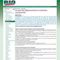 Le pain Bio Réglementation et bienfaits nutritionnels
