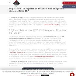 Registre de sécurité réglementation et obligation ERP- Registre sécurité