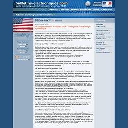BE Etats-Unis 161 >> 9/04/2009 Sciences de la vie - Une réglementation inadaptée face à l'émergence de la biologie synthétique